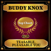 Buddy Knox - Teasable, Pleasable You (Billboard Hot 100 - No 85)