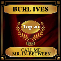 Burl Ives - Call Me Mr. In-Between (Billboard Hot 100 - No 19)