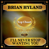 Brian Hyland - I'll Never Stop Wanting You (Billboard Hot 100 - No 83)