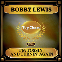 Bobby Lewis - I'm Tossin' and Turnin' Again (Billboard Hot 100 - No 98)