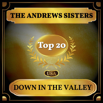 The Andrews Sisters - Down in the Valley (Billboard Hot 100 - No 17)