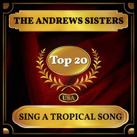 The Andrews Sisters - Sing a Tropical Song (Billboard Hot 100 - No 18)