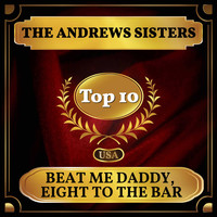 The Andrews Sisters - Beat Me Daddy, Eight to the Bar (Billboard Hot 100 - No 2)