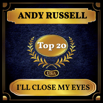 Andy Russell - I'll Close My Eyes (Billboard Hot 100 - No 15)