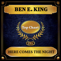 Ben E. King - Here Comes the Night (Billboard Hot 100 - No 81)