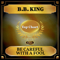 B.B. King - Be Careful with a Fool (Billboard Hot 100 - No 95)