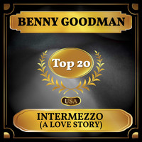 Benny Goodman - Intermezzo (A Love Story) (Billboard Hot 100 - No 17)