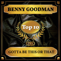 Benny Goodman - Gotta Be This or That (Billboard Hot 100 - No 2)
