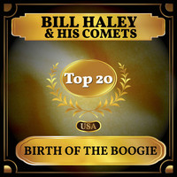 Bill Haley & His Comets - Birth of the Boogie (Billboard Hot 100 - No 17)