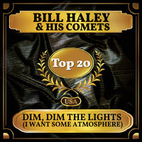 Bill Haley & His Comets - Dim, Dim the Lights (I Want Some Atmosphere) (Billboard Hot 100 - No 11)