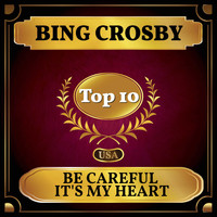 Bing Crosby - Be Careful It's My Heart (Billboard Hot 100 - No 2)