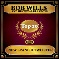 Bob Wills And His Texas Playboys - New Spanish Two Step (Billboard Hot 100 - No 20)