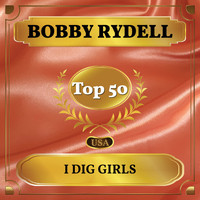 Bobby Rydell - I Dig Girls (Billboard Hot 100 - No 46)