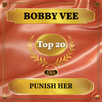 Bobby Vee - Punish Her (Billboard Hot 100 - No 20)