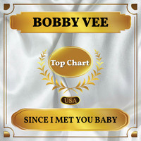 Bobby Vee - Since I Met You Baby (Billboard Hot 100 - No 81)