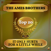The Ames Brothers - It Only Hurts for a Little While (Billboard Hot 100 - No 11)