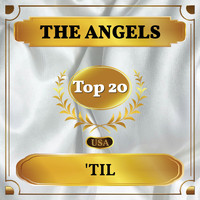 The Angels - 'Til (Billboard Hot 100 - No 14)