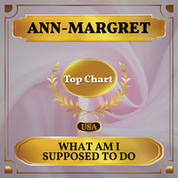 Ann-Margret - What Am I Supposed to Do (Billboard Hot 100 - No 82)