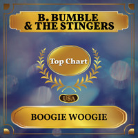 B. Bumble & The Stingers - Boogie Woogie (Billboard Hot 100 - No 89)