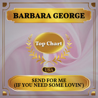 Barbara George - Send for Me (If You Need Some Lovin') (Billboard Hot 100 - No 96)