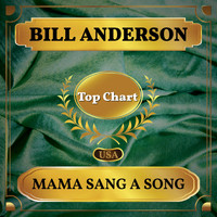 Bill Anderson - Mama Sang a Song (Billboard Hot 100 - No 89)