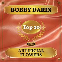 Bobby Darin - Artificial Flowers (Billboard Hot 100 - No 20)