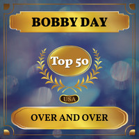 Bobby Day - Over and Over (Billboard Hot 100 - No 41)
