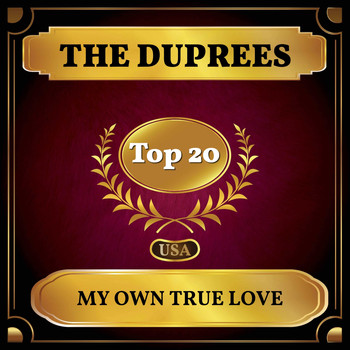 The Duprees - My Own True Love (Billboard Hot 100 - No 13)