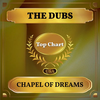 The Dubs - Chapel of Dreams (Billboard Hot 100 - No 74)
