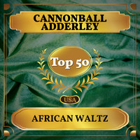 Cannonball Adderley - African Waltz (Billboard Hot 100 - No 41)