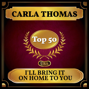 Carla Thomas - I'll Bring It On Home to You (Billboard Hot 100 - No 41)