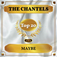 The Chantels - Maybe (Billboard Hot 100 - No 15)
