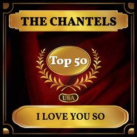 The Chantels - I Love You So (Billboard Hot 100 - No 42)