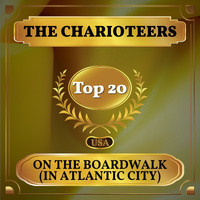 The Charioteers - On the Boardwalk (In Atlantic City) (Billboard Hot 100 - No 12)
