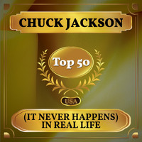 Chuck Jackson - (It Never Happens) In Real Life (Billboard Hot 100 - No 46)
