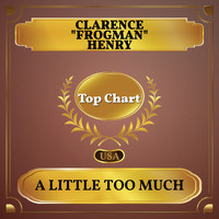"Clarence ""Frogman"" Henry - A Little Too Much (Billboard Hot 100 - No 77)"