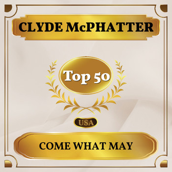 Clyde McPhatter - Come What May (Billboard Hot 100 - No 43)