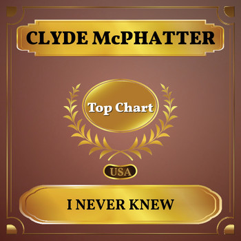 Clyde McPhatter - I Never Knew (Billboard Hot 100 - No 56)