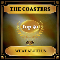 The Coasters - What About Us (Billboard Hot 100 - No 47)