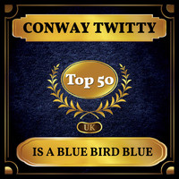 Conway Twitty - Is a Blue Bird Blue (UK Chart Top 40 - No. 43)
