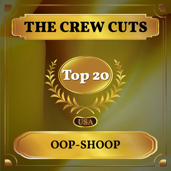 The Crew Cuts - Oop-Shoop (Billboard Hot 100 - No 13)