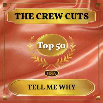 The Crew Cuts - Tell Me Why (Billboard Hot 100 - No 45)