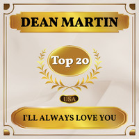Dean Martin - I'll Always Love You (Billboard Hot 100 - No 11)