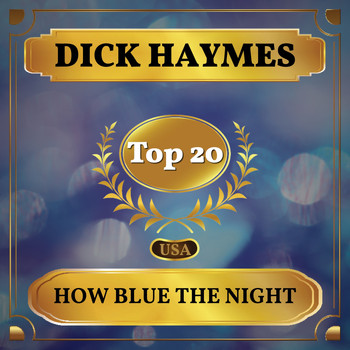 Dick Haymes - How Blue the Night (Billboard Hot 100 - No 11)
