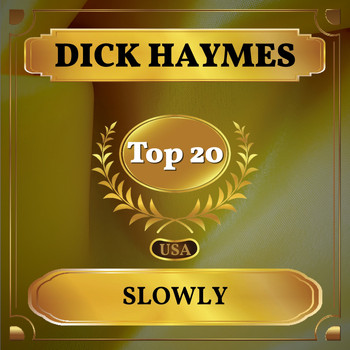 Dick Haymes - Slowly (Billboard Hot 100 - No 12)