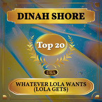 Dinah Shore - Whatever Lola Wants (Lola Gets) (Billboard Hot 100 - No 12)