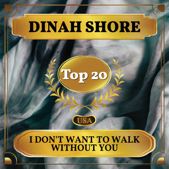 Dinah Shore - I Don't Want to Walk Without You (Billboard Hot 100 - No 15)