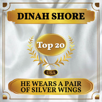 Dinah Shore - He Wears a Pair of Silver Wings (Billboard Hot 100 - No 18)