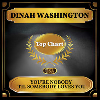 Dinah Washington - You're Nobody 'til Somebody Loves You (Billboard Hot 100 - No 87)