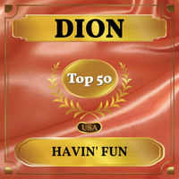Dion - Havin' Fun (Billboard Hot 100 - No 42)